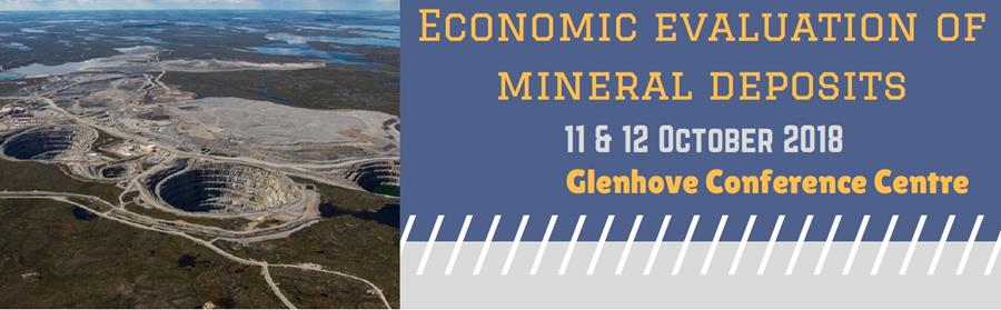 ECONOMIC EVALUATION OF MINERAL DEPOSITS, 11 and 12 OCTOBER 2018
